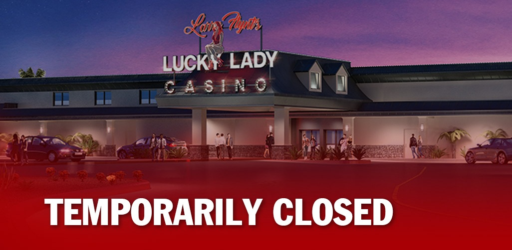 lucky lady casino temporarily closed notice